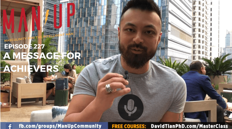 """The Man Up Show"" Ep.227 – A Message For Achievers"