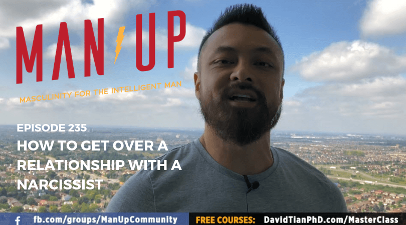 """The Man Up Show"" Ep.235 – How To Get Over A Relationship With A Narcissist"