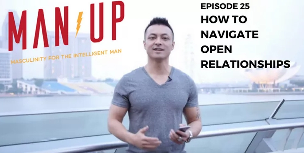 """The Man Up Show"" Ep.25 – How To Navigate Open Relationships"