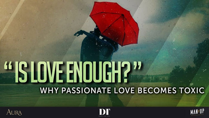Is Love Enough? Why Passionate Love Becomes Toxic