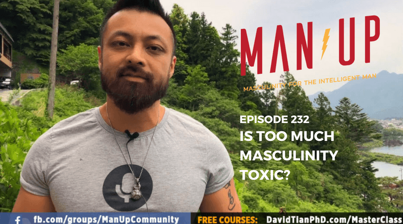 """The Man Up Show"" Ep.232 – Is Too Much Masculinity Toxic?"