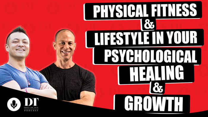 Physical Fitness & Lifestyle in Your Psychological Healing & Growth w/ Ted Ryce | DTPHD Podcast 26