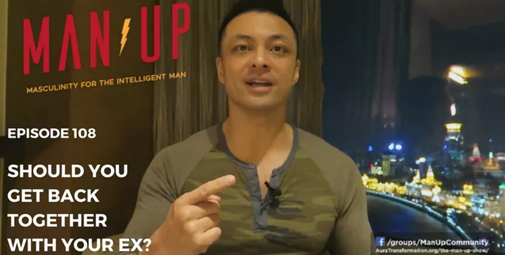 """""""The Man Up Show"""" Ep.108 – Should You Get Back Together With Your Ex?"""