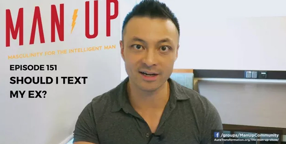 """""""The Man Up Show"""" Ep.151 – Should You Text Your Ex?"""
