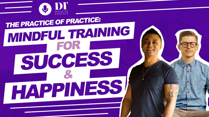The Practice of Practice: Mindful Training for Success & Happiness w/ Stefan Ravalli | DTPHD Podcast 27