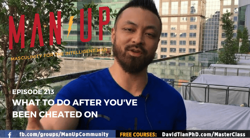 """""""The Man Up Show"""" Ep.213 – What To Do After You've Been Cheated On"""
