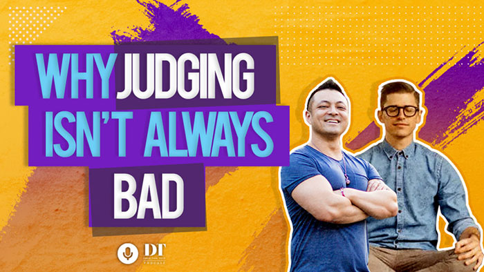Why Judging Isn't Always Bad w/ Stefan Ravalli | DTPHD Podcast Episode 29