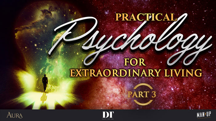 Practical Psychology for Extraordinary Living 3: Your True Self