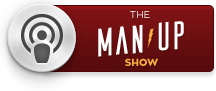 """The Man Up Show"" Ep.181 – What If She Leaves You When You're Down In Life"