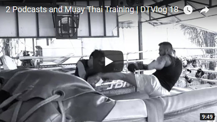2 Podcasts and Muay Thai Training | DTVlog 18