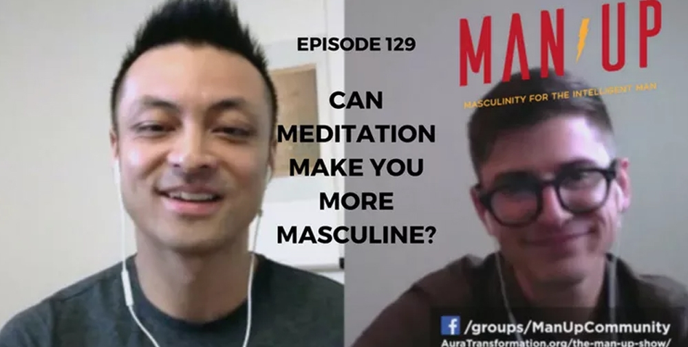 """The Man Up Show"" Ep.129 – Can Meditation Make You More Masculine? – with Stefan Ravalli"