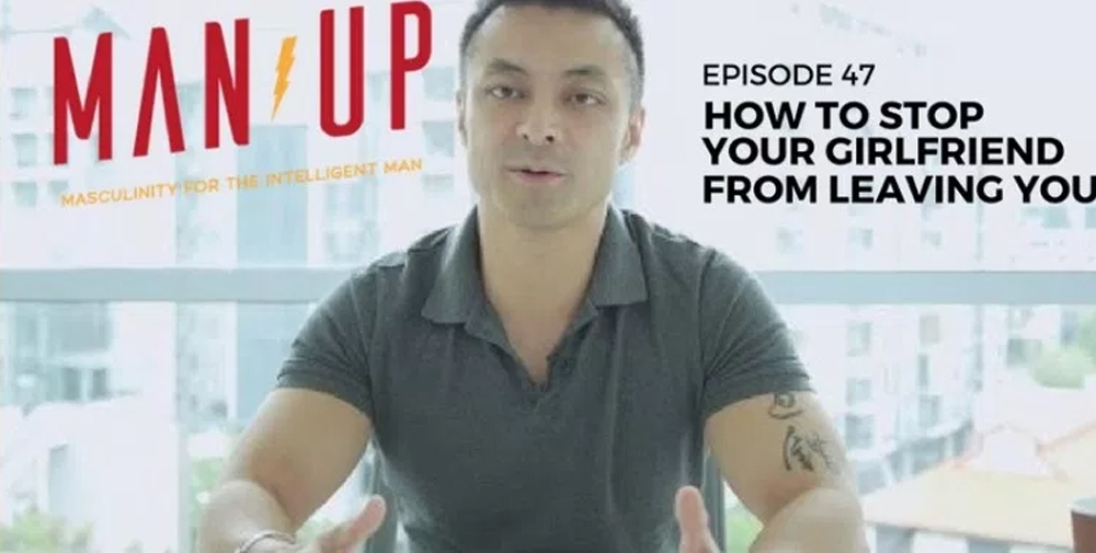 """The Man Up Show"" Ep.47 – Can You Stop Your Girlfriend From Leaving You?"