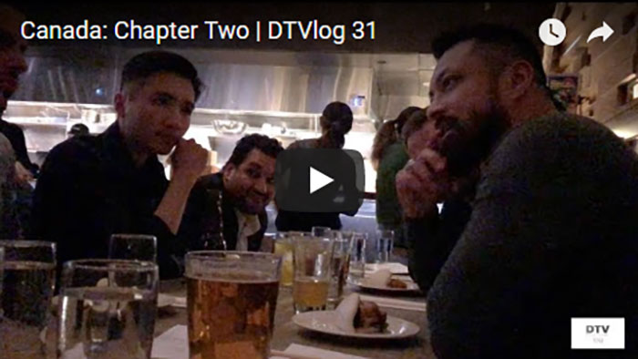 Canada: Chapter Two | DTVlog 31