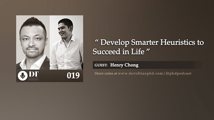 Develop Smarter Heuristics to Succeed in Life | DTPHD Podcast 19