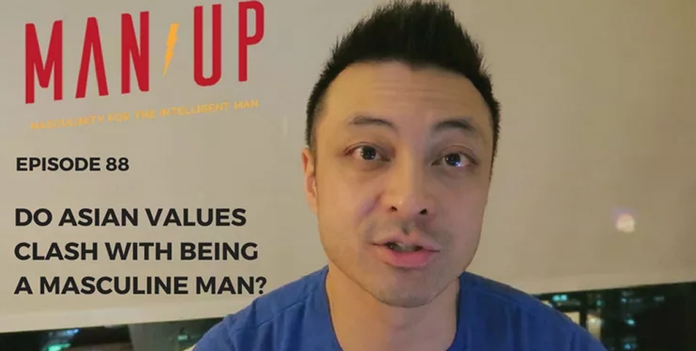 """The Man Up Show"" Ep.88 – Do Asian Values Clash With Being A Masculine Man?"