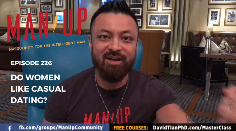 """The Man Up Show"" Ep.226 – Do Women Like Casual Dating?"