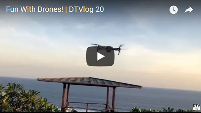 Fun With Drones! | DTVlog 20