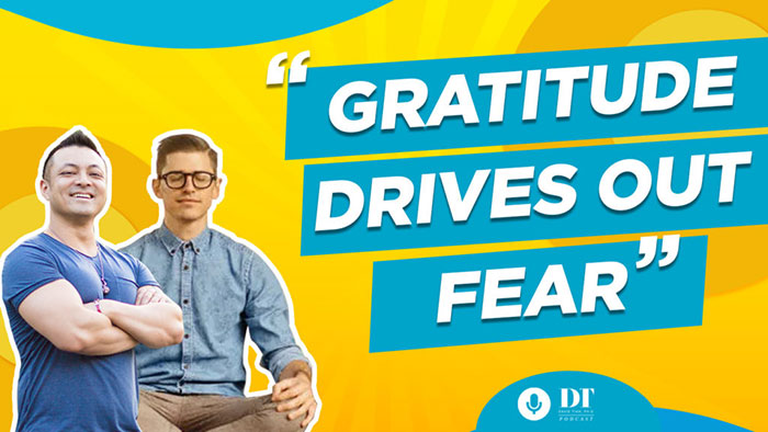 Gratitude Drives Out Fear w/ Stefan Ravalli | DTPHD Podcast Episode 28