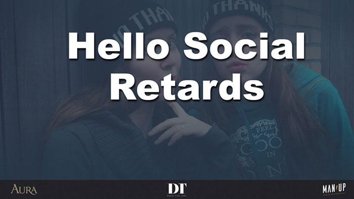 Hello Social Retards