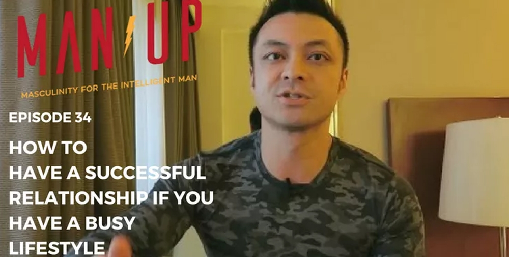 """The Man Up Show"" Ep.34 – How Do You Have A Successful Relationship If You Have An Active And Busy Lifestyle"