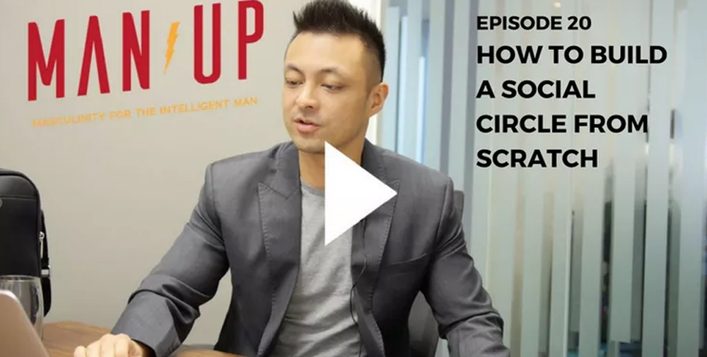 """The Man Up Show"" Ep.20 – How To Build An Awesome Social Circle"