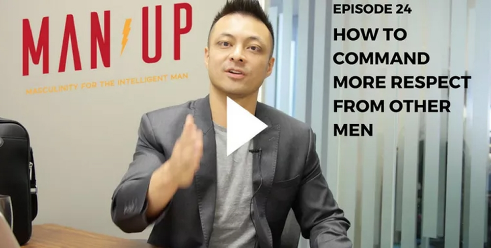 """The Man Up Show"" Ep.24 – How To Command More Respect From Other Men"