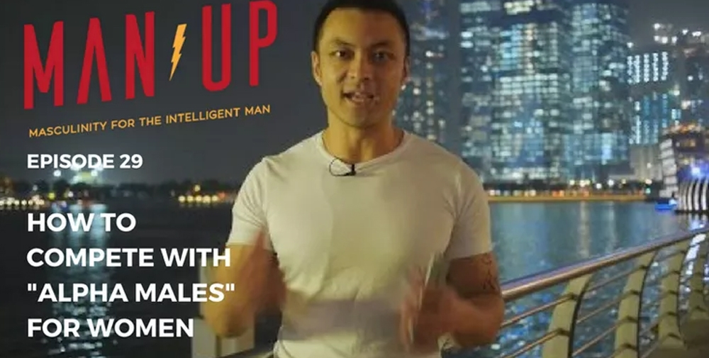 """The Man Up Show"" Ep.29 – How To Compete With ""Alpha Males"""