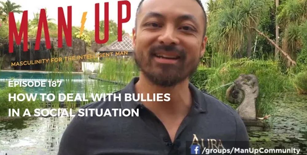 """The Man Up Show"" Ep.187 – How To Deal With Bullies In A Social Situation"