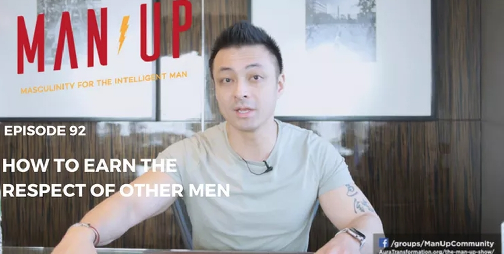 """The Man Up Show"" Ep.92 – How To Earn The Respect Of Other Men"