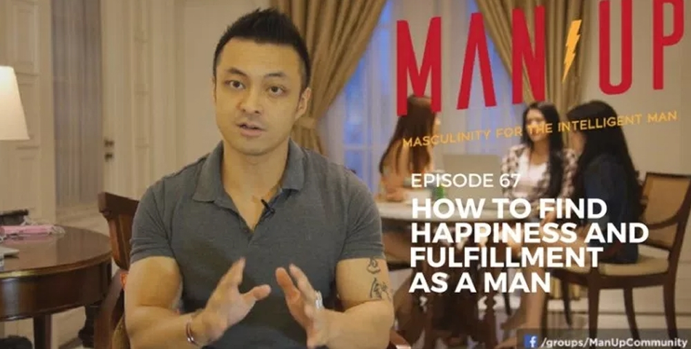 """The Man Up Show"" Ep.67 – How To Find Happiness And Fulfillment As A Man"