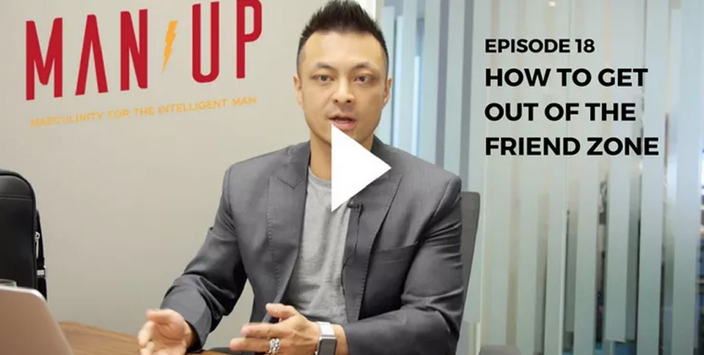 """""""The Man Up Show"""" Ep.18 – How To Get Out Of The Friend Zone"""