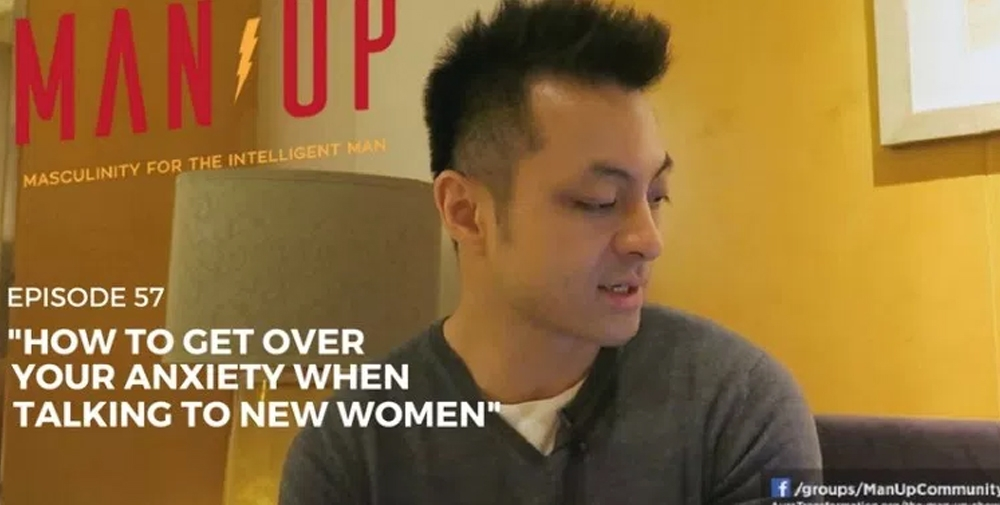 """The Man Up Show"" Ep.57 – How To Get Over Your Anxiety When Meeting New Women"