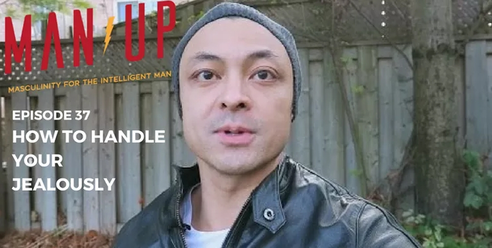 """The Man Up Show"" Ep.37 – How To Handle Your Jealousy"