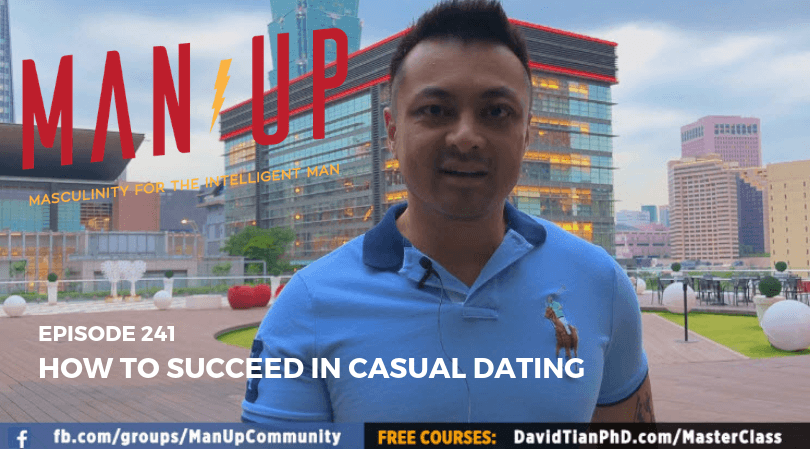 """The Man Up Show"" Ep.241 – How To Succeed In Casual Dating"