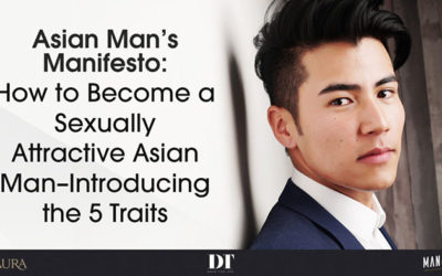 How to Become a Sexually Attractive Asian Man