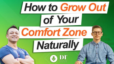How to Grow Out of Your Comfort Zone Naturally with Stefan Ravalli DTPHD Podcast 25