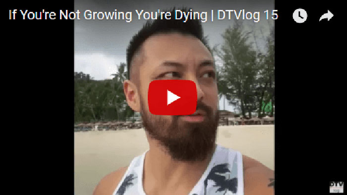 If You're Not Growing You're Dying | DTVlog 15
