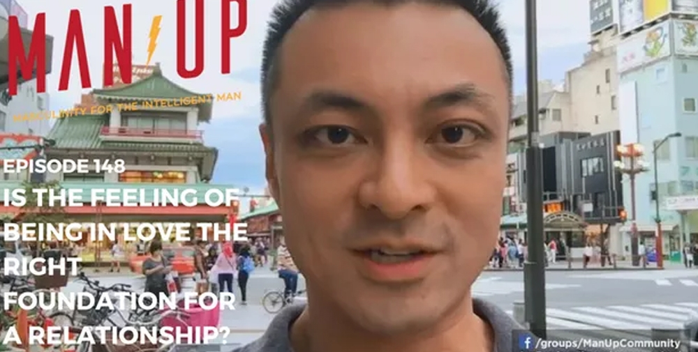 """The Man Up Show"" Ep.148 – Is The Feeling Of Being In Love The Right Foundation For A Relationship?"