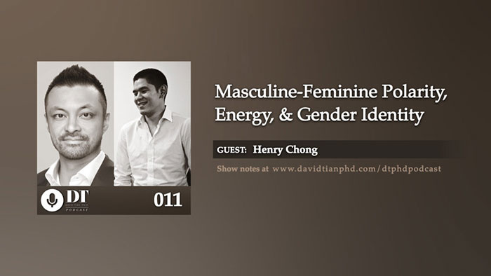 Masculine – Feminine Polarity, Energy, & Gender Identity | DTPHD Podcast 11