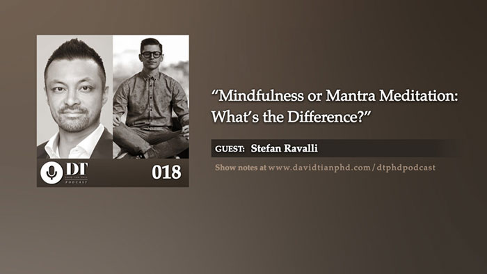 Mindfulness or Mantra Meditation: What's the difference? | DTPHD Podcast 18