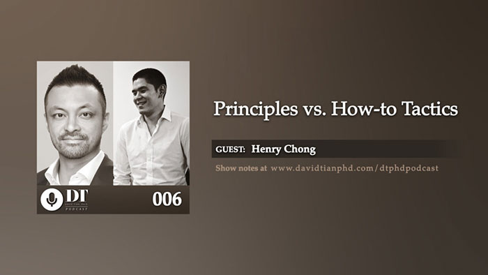 Principles vs. How-to Tactics | DTPHD Podcast 6