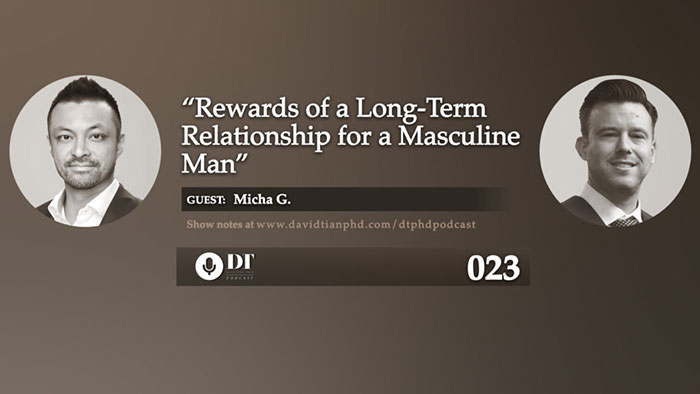 Rewards of a Relationship for a Masculine Man: Love, Power, & Vulnerability | DTPHD Podcast 23