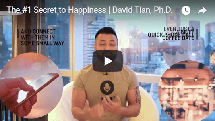 The #1 Secret to Happiness | David Tian, Ph.D.