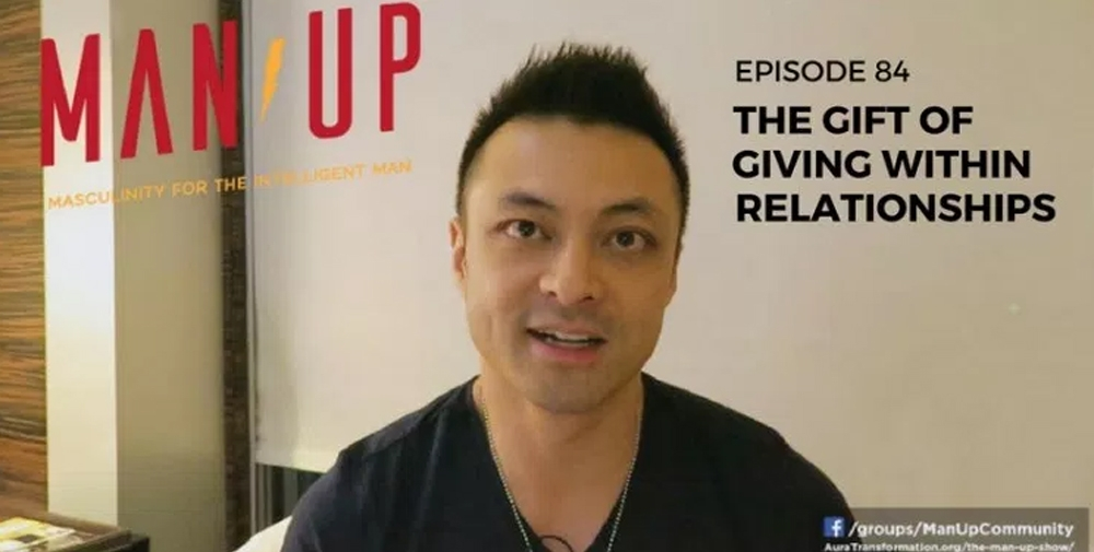 """""""The Man Up Show"""" Ep.84 – The Gift of Giving Within Relationships"""