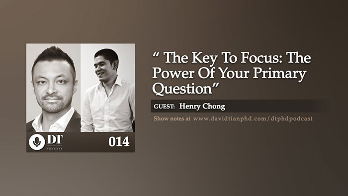 The Key to FOCUS: The Power of Your Primary Question | DTPHD Podcast 14
