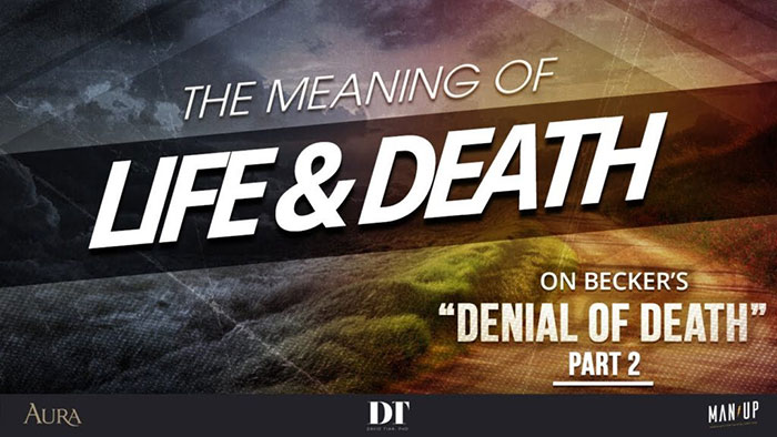 "The Meaning of Life & Death 2: On Becker's ""Denial of Death"" (Pt. 2)"