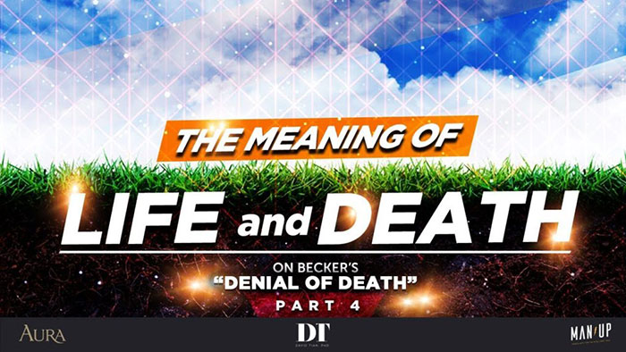 "The Meaning of Life & Death 4: On Becker's ""Denial of Death"" (Pt. 4/4)"
