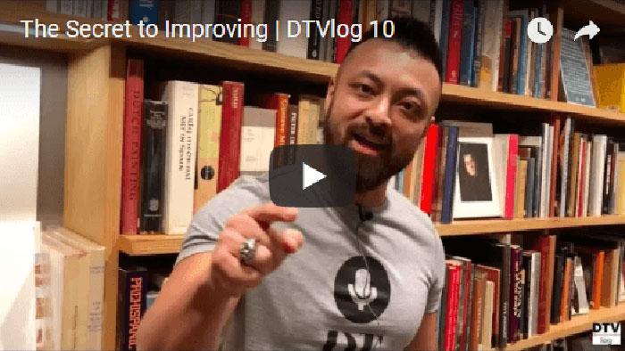 The Secret to Improving | DTVlog 10