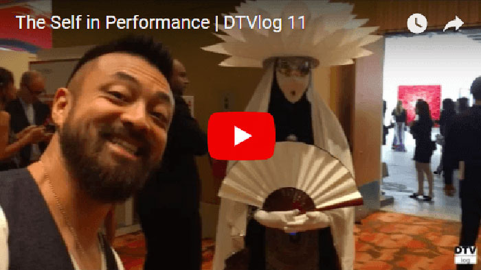 The Self in Performance | DTVlog 11