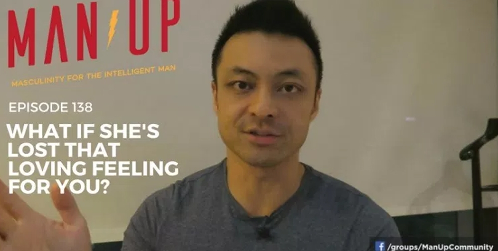 """""""The Man Up Show"""" Ep.138 – What If She's Lost That Loving Feeling For You?"""